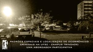 Padrões espaciais e localização de ocorrências criminais na UFSC – Campus Trindade: uma abordagem participativa